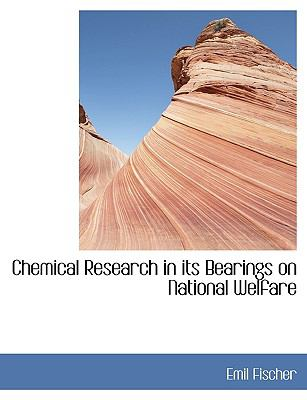 Chemical Research in Its Bearings on National Welfare 9781116913606