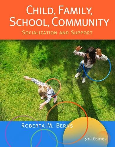 Child, Family, School, Community: Socialization and Support 9781111830960