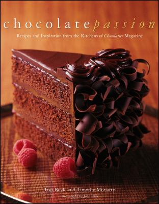 Chocolate Passion: Recipes and Inspiration from the Kitchens of Chocolatier Magazine 9781118431092