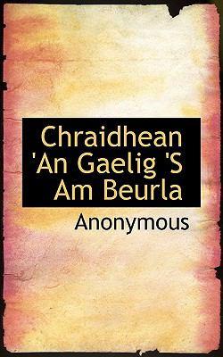 Chraidhean 'an Gaelig 's Am Beurla 9781117360737
