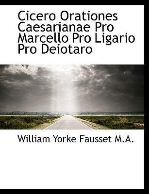Cicero Orationes Caesarianae Pro Marcello Pro Ligario Pro Deiotaro 9781116962550