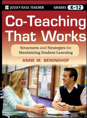 Co-Teaching That Works: Structures and Strategies for Maximizing Student Learning 9781118004364