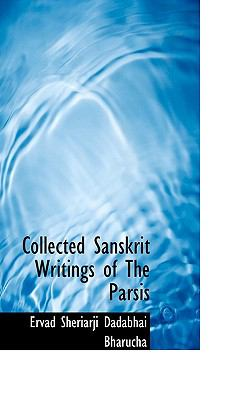 Collected Sanskrit Writings of the Parsis 9781117736044