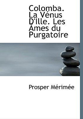 Colomba. La V Nus D'Ille. Les Mes Du Purgatoire 9781117749709