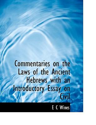 Commentaries on the Laws of the Ancient Hebrews with an Introductory Essay on Civil 9781116061376
