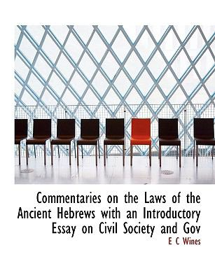 Commentaries on the Laws of the Ancient Hebrews with an Introductory Essay on Civil Society and Gov 9781116740134