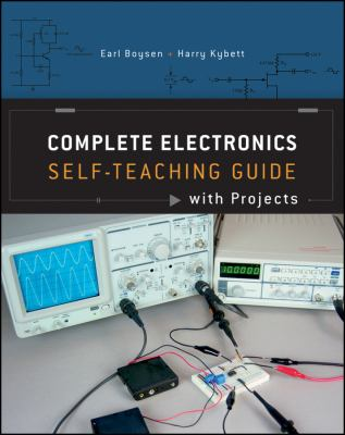 Complete Electronics: Self-Teaching Guide with Projects 9781118217320
