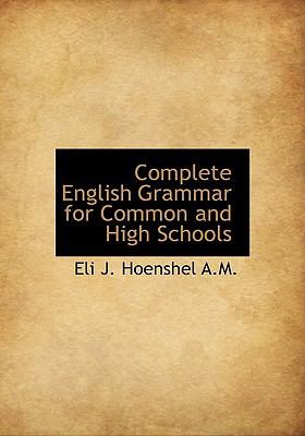 Complete English Grammar for Common and High Schools 9781115254342