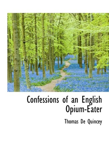 Confessions of an English Opium-Eater 9781115256902