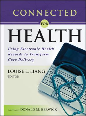 Connected for Health: Using Electronic Health Records to Transform Care Delivery 9781118018354