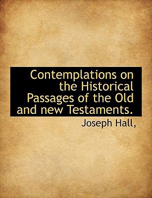 Contemplations on the Historical Passages of the Old and New Testaments. 9781116520729