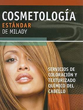 Cosmetologia Estandar de Milady: Servicios de Coloracion y Texturizado Quimico del Cabello 9781111036171