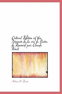 Critical Edition of the Discours de La Vie de Pierre de Ronsard Par Claude Binet 9781115448949
