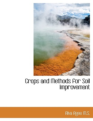 Crops and Methods for Soil Improvement 9781115265560