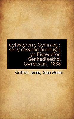 Cyfystyron y Gymraeg: Sef y Casgliad Buddugol Yn Eisteddfod Genhedlaethol Gwrecsam, 1888 9781117295121