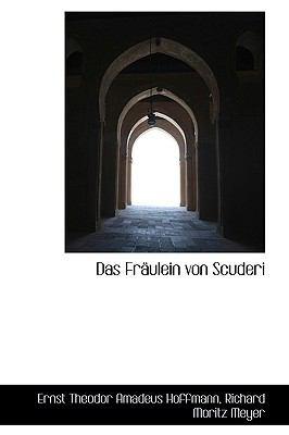 Das Fraulein Von Scuderi 9781116413106