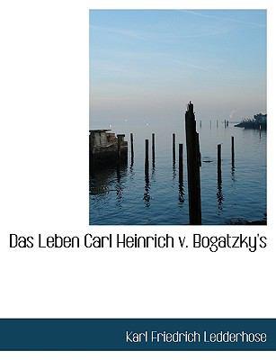 Das Leben Carl Heinrich V. Bogatzky's 9781116842951