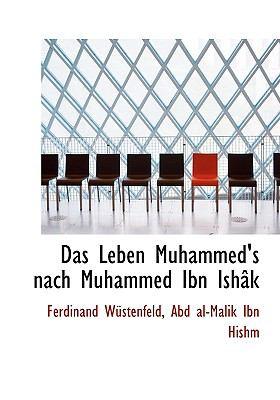 Das Leben Muhammed's Nach Muhammed Ibn Ish K 9781116980035