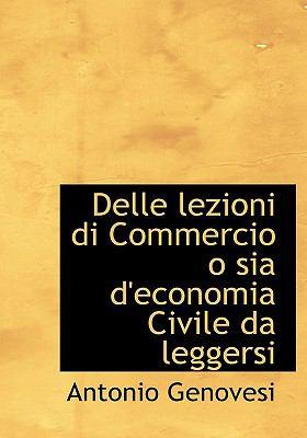 Delle Lezioni Di Commercio O Sia D'Economia Civile Da Leggersi 9781117715100