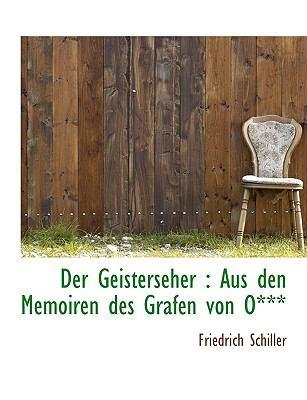 Der Geisterseher: Aus Den Memoiren Des Grafen Von O*** 9781116751390