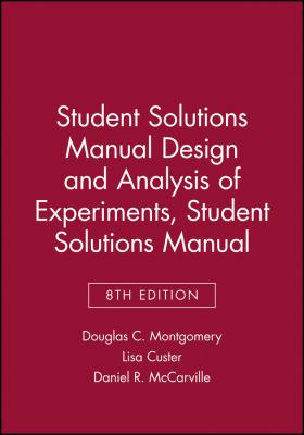 Design and Analysis of Experiments, Student Solutions Manual 9781118388198