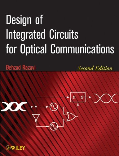 Design of Integrated Circuits for Optical Communications 9781118336946