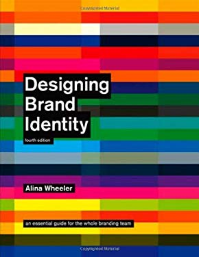 Designing Brand Identity: An Essential Guide for the Whole Branding Team 9781118099209