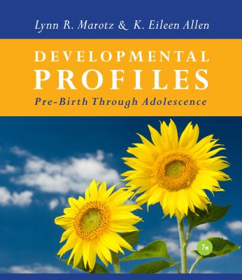 Developmental Profiles: Pre-Birth Through Adolescence 9781111830953