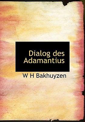 Dialog Des Adamantius 9781117405308