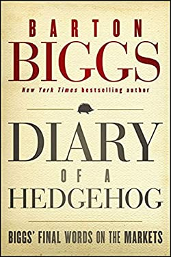 Diary of a Hedgehog: Biggs on the Markets 9781118299999