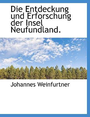 Die Entdeckung Und Erforschung Der Insel Neufundland. 9781116471588