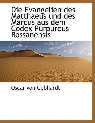 Die Evangelien Des Matthaeus Und Des Marcus Aus Dem Codex Purpureus Rossanensis 9781116096705