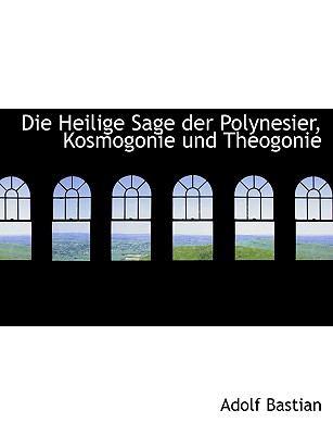 Die Heilige Sage Der Polynesier, Kosmogonie Und Theogonie 9781115821681