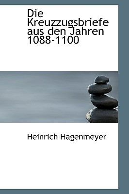 Die Kreuzzugsbriefe Aus Den Jahren 1088-1100 9781116374018