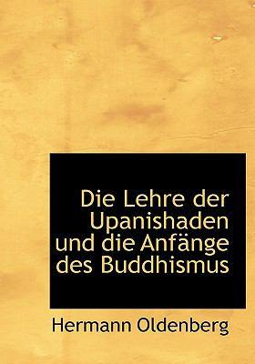 Die Lehre Der Upanishaden Und Die Anf Nge Des Buddhismus 9781117089454