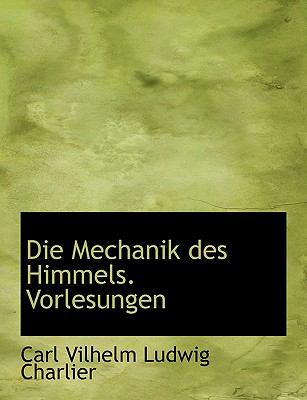Die Mechanik Des Himmels. Vorlesungen 9781115454094