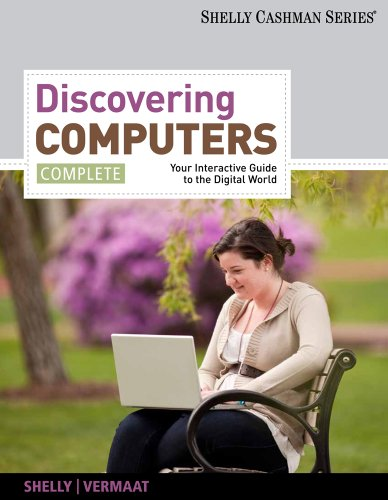 Discovering Computers, Complete: Your Interactive Guide to the Digital World 9781111530327