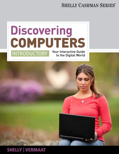 Discovering Computers, Introductory: Your Interactive Guide to the Digital World 9781111530488