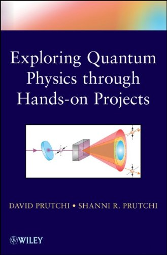Exploring Quantum Physics Through Hands-On Projects 9781118140666