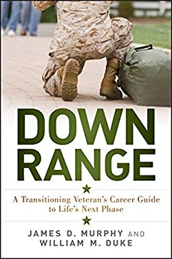 Down Range: A Transitioning Veteran's Career Guide to Life's Next Phase 9781118790151