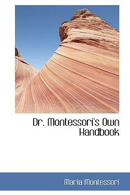 Dr. Montessori's Own Handbook 9781113691873