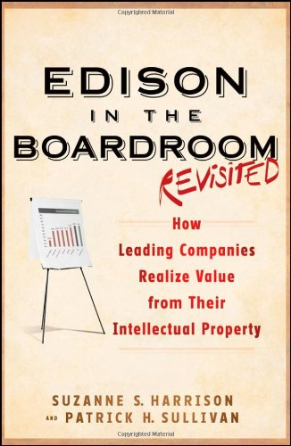 Edison in the Boardroom Revisited: How Leading Companies Realize Value from Their Intellectual Property 9781118004531