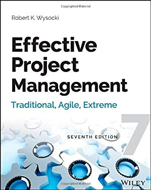 Effective Project Management: Traditional, Agile, Extreme 9781118729168