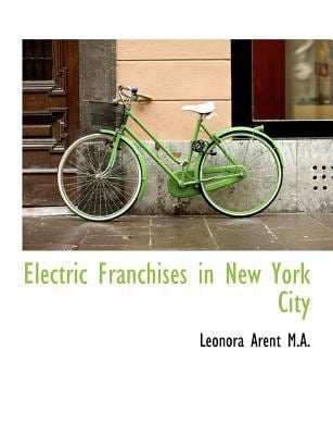 Electric Franchises in New York City 9781115434324
