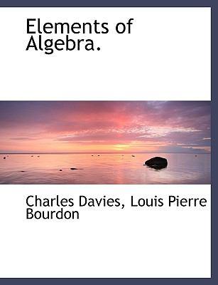 Elements of Algebra. 9781116365108