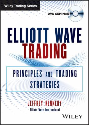 Elliott Wave Trading: Principles and Trading Strategies 9781118692752