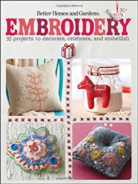 Embroidery: 35 Projects to Decorate, Celebrate, and Embellish 9781118083352