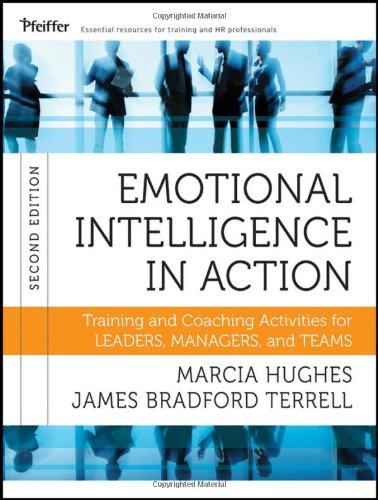 Emotional Intelligence in Action: Training and Coaching Activities for Leaders, Managers, and Teams 9781118128046