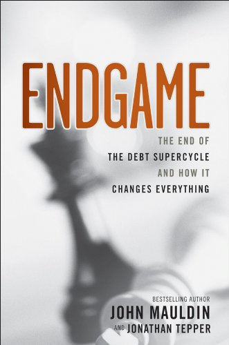 Endgame: The End of the Debt Supercycle and How It Changes Everything 9781118004579