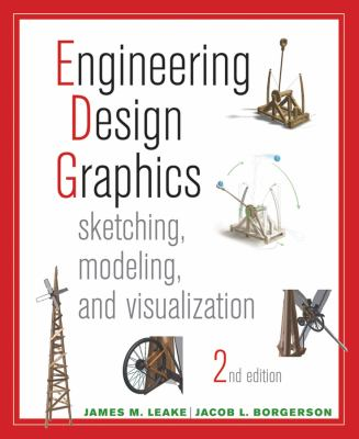 Engineering Design Graphics: Sketching, Modeling, and Visualization 9781118078884